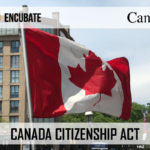 CANADA CITIZENSHIP ACT – BILL C-6 RECEIVES ROYAL ASSENT